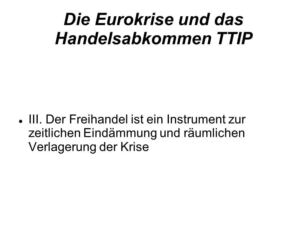Die Eurokrise und das Handelsabkommen TTIP III.