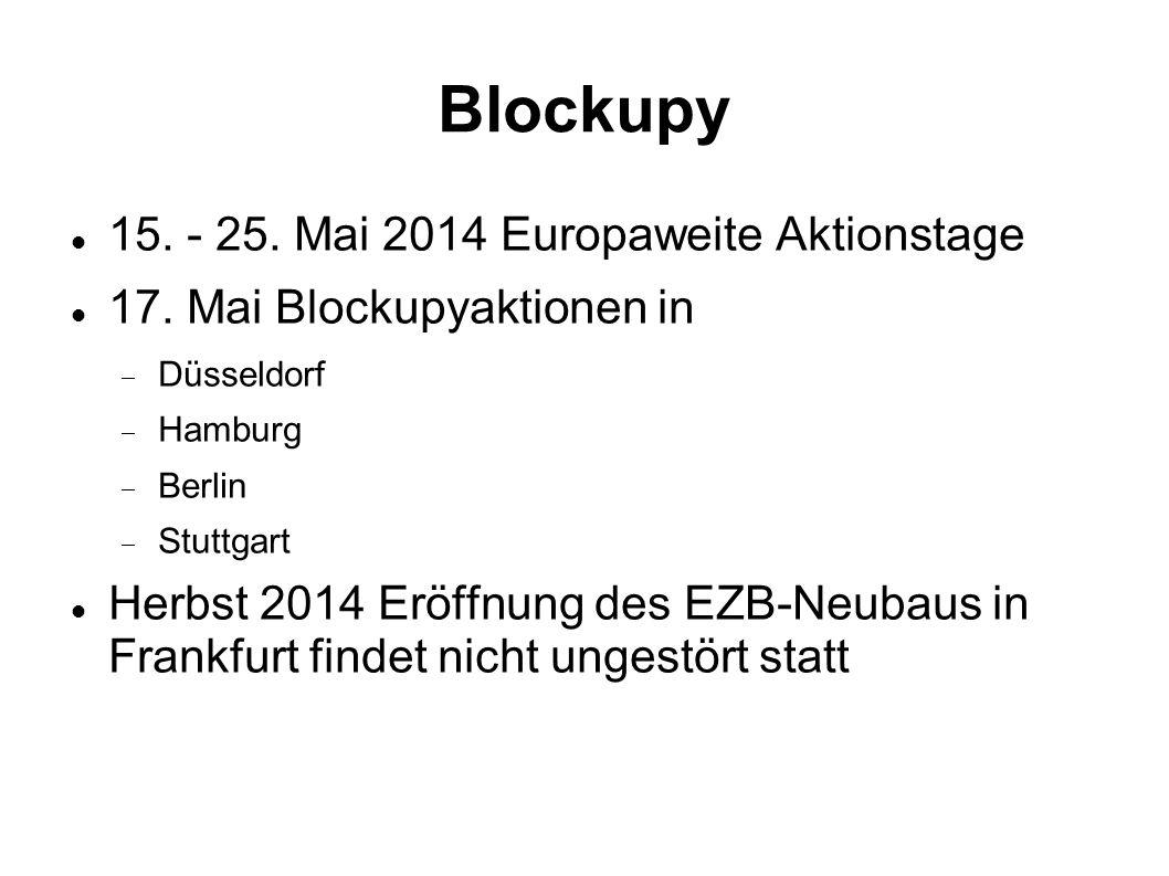 Blockupy 15.- 25. Mai 2014 Europaweite Aktionstage 17.