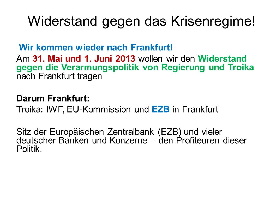 Widerstand gegen das Krisenregime.Wir kommen wieder nach Frankfurt.