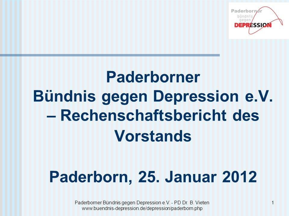 1Paderborner Bündnis gegen Depression e.V. - PD Dr. B. Vieten www.buendnis-depression.de/depression/paderborn.php Paderborner Bündnis gegen Depression