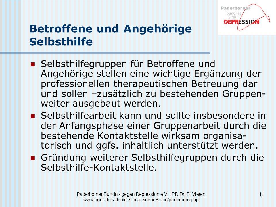 11Paderborner Bündnis gegen Depression e.V. - PD Dr. B. Vieten www.buendnis-depression.de/depression/paderborn.php Betroffene und Angehörige Selbsthil