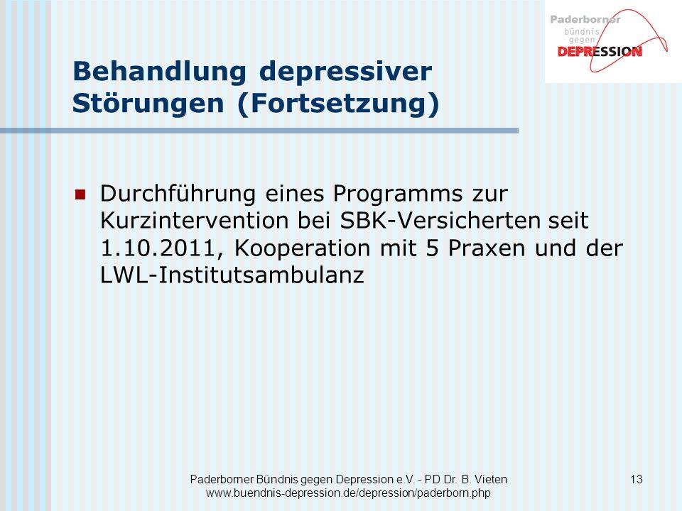Paderborner Bündnis gegen Depression e.V. - PD Dr. B. Vieten www.buendnis-depression.de/depression/paderborn.php Behandlung depressiver Störungen (For