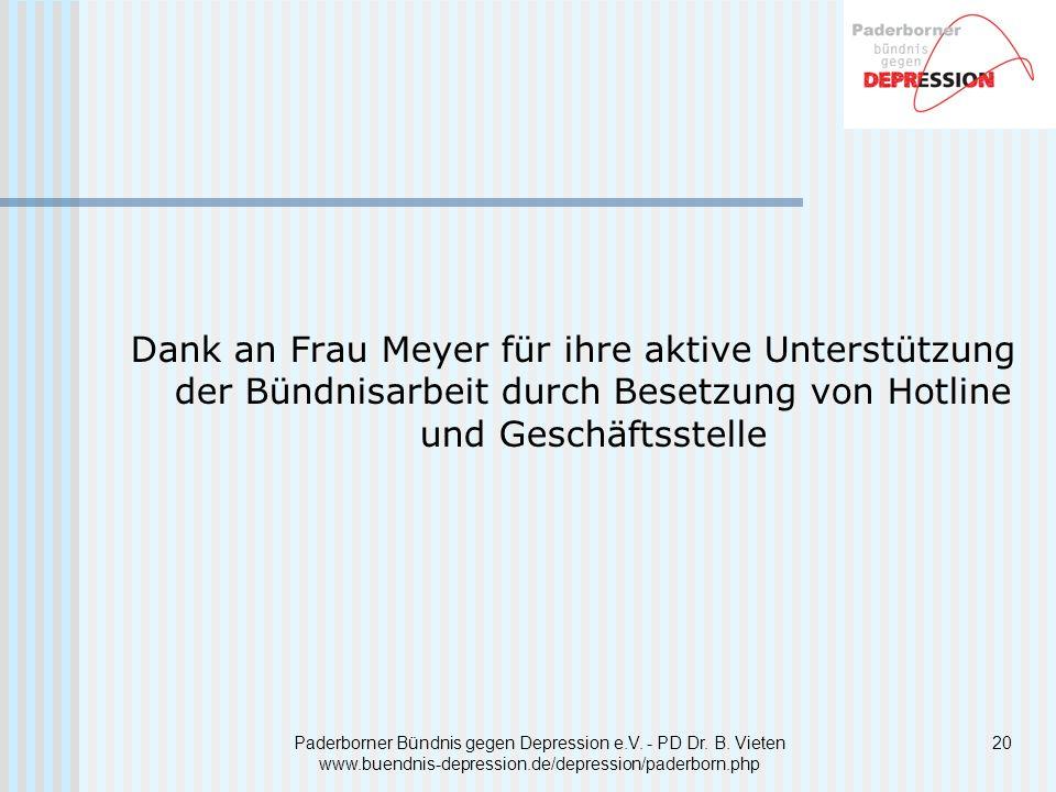 20 Dank an Frau Meyer für ihre aktive Unterstützung der Bündnisarbeit durch Besetzung von Hotline und Geschäftsstelle Paderborner Bündnis gegen Depres
