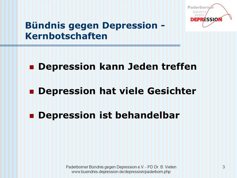 3Paderborner Bündnis gegen Depression e.V. - PD Dr. B. Vieten www.buendnis-depression.de/depression/paderborn.php Bündnis gegen Depression - Kernbotsc