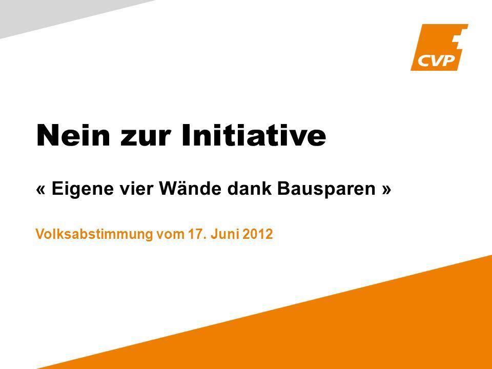 Nein zur Initiative « Eigene vier Wände dank Bausparen » Volksabstimmung vom 17. Juni 2012