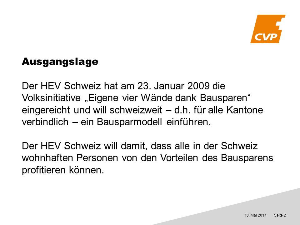 18. Mai 2014Seite 2 Ausgangslage Der HEV Schweiz hat am 23.