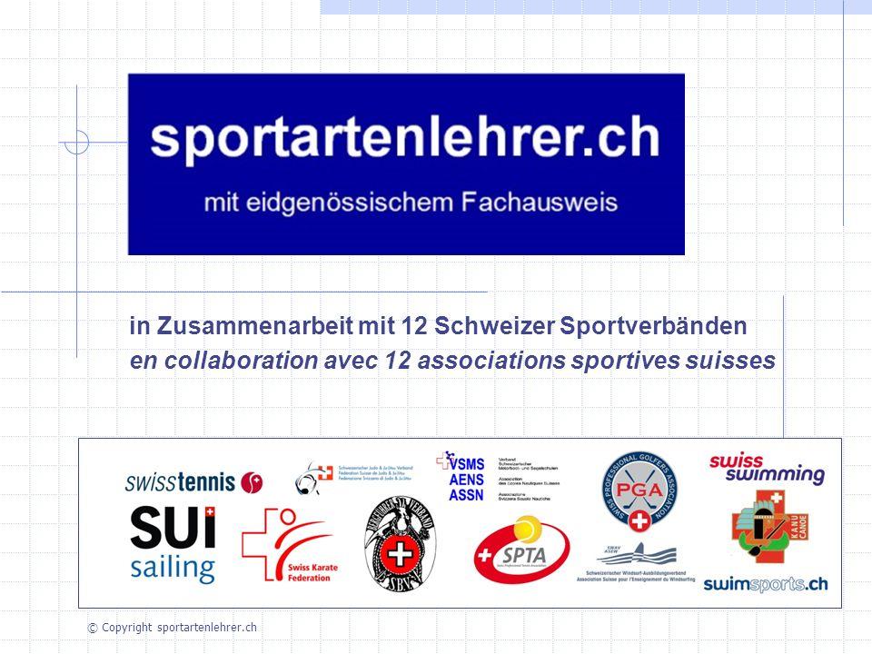 in Zusammenarbeit mit 12 Schweizer Sportverbänden en collaboration avec 12 associations sportives suisses © Copyright sportartenlehrer.ch