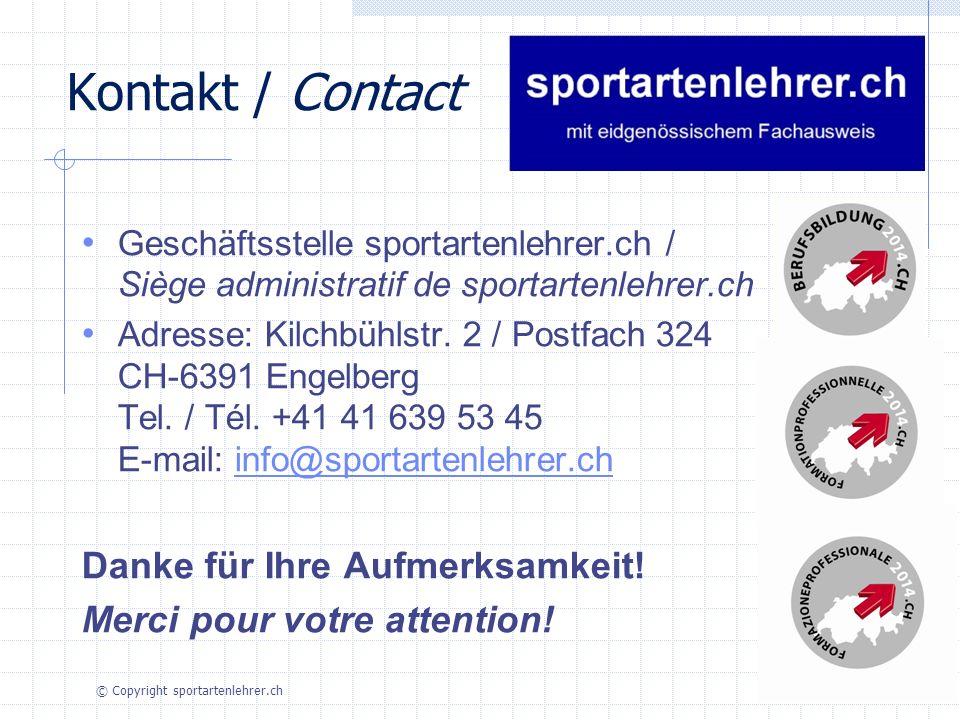 Kontakt / Contact Geschäftsstelle sportartenlehrer.ch / Siège administratif de sportartenlehrer.ch Adresse: Kilchbühlstr.