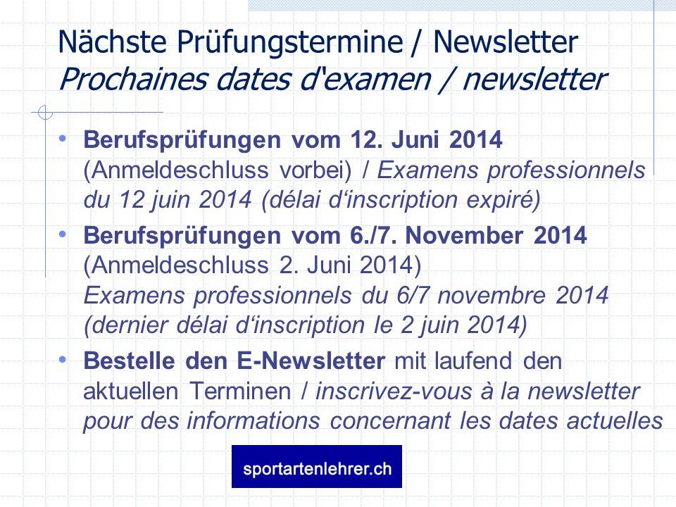 Nächste Prüfungstermine / Newsletter Prochaines dates dexamen / newsletter Berufsprüfungen vom 12.