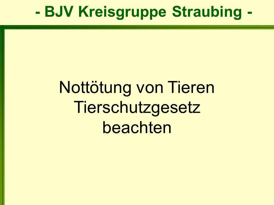 - BJV Kreisgruppe Straubing - Nottötung von Tieren Tierschutzgesetz beachten