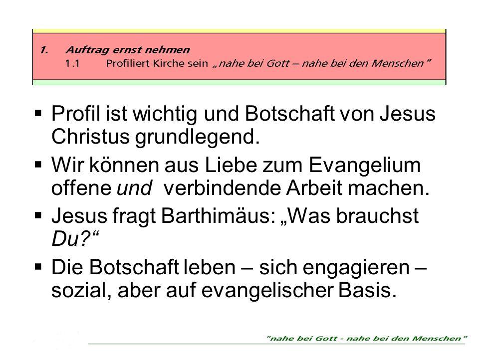 Profil ist wichtig und Botschaft von Jesus Christus grundlegend.