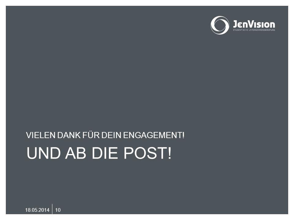 UND AB DIE POST! VIELEN DANK FÜR DEIN ENGAGEMENT! 18.05.201410