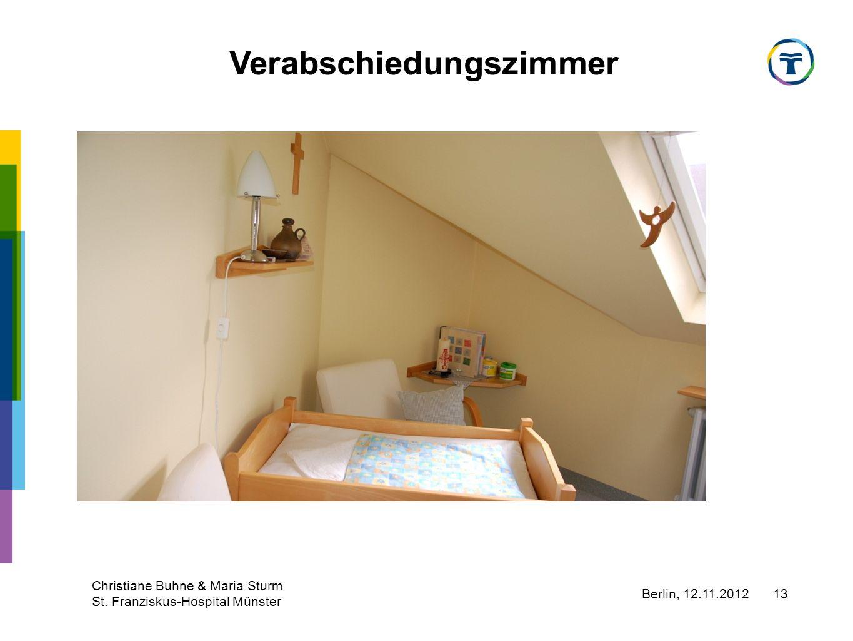 Berlin, 12.11.2012 Christiane Buhne & Maria Sturm St. Franziskus-Hospital Münster 13 Verabschiedungszimmer