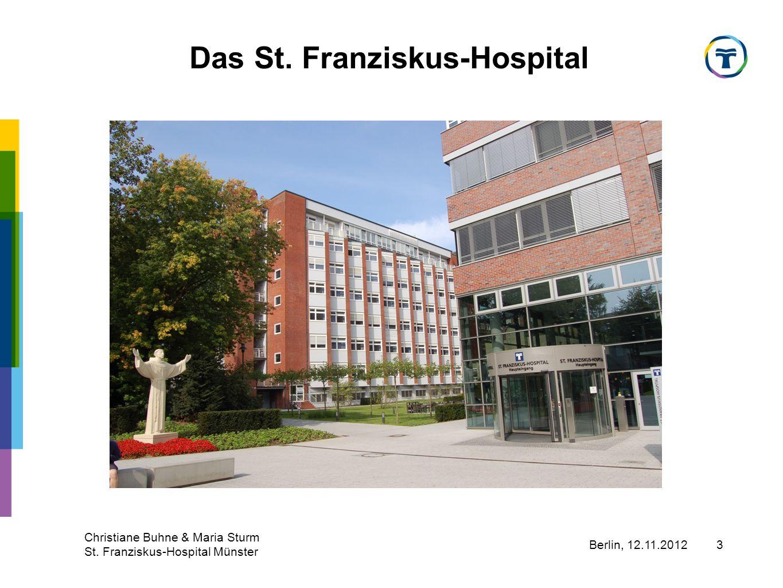 Berlin, 12.11.2012 Christiane Buhne & Maria Sturm St. Franziskus-Hospital Münster 14