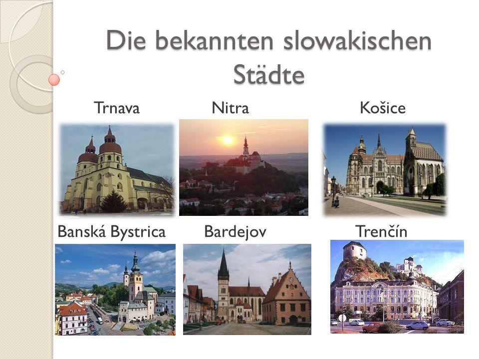 Die bekannten slowakischen Städte Trnava Nitra Košice Banská Bystrica Bardejov Trenčín