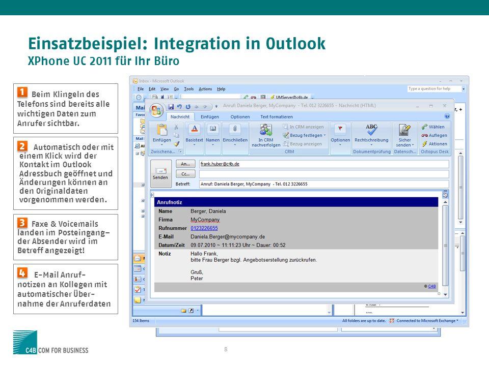 8 Einsatzbeispiel: Integration in Outlook XPhone UC 2011 für Ihr Büro Beim Klingeln des Telefons sind bereits alle wichtigen Daten zum Anrufer sichtba