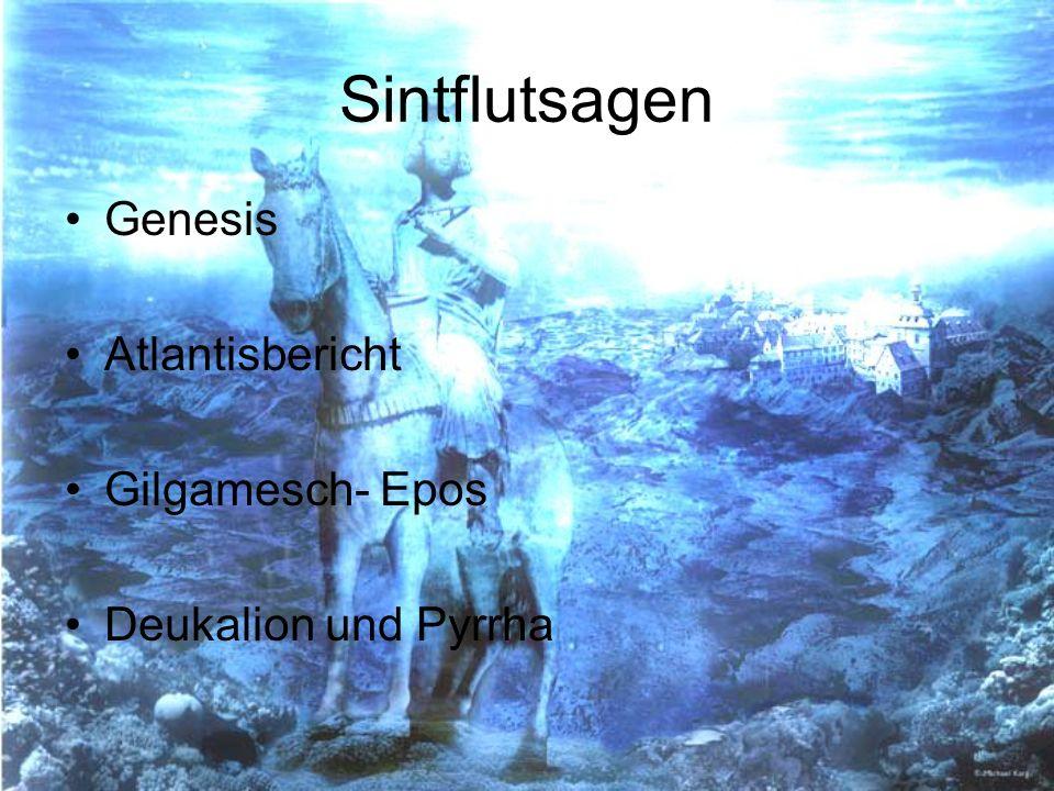 Sintflutsagen Genesis Atlantisbericht Gilgamesch- Epos Deukalion und Pyrrha