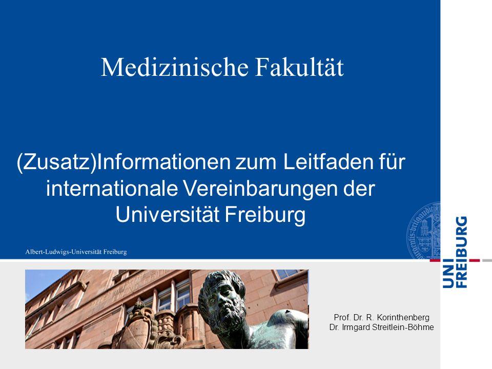 Medizinische Fakultät (Zusatz)Informationen zum Leitfaden für internationale Vereinbarungen der Universität Freiburg Prof.