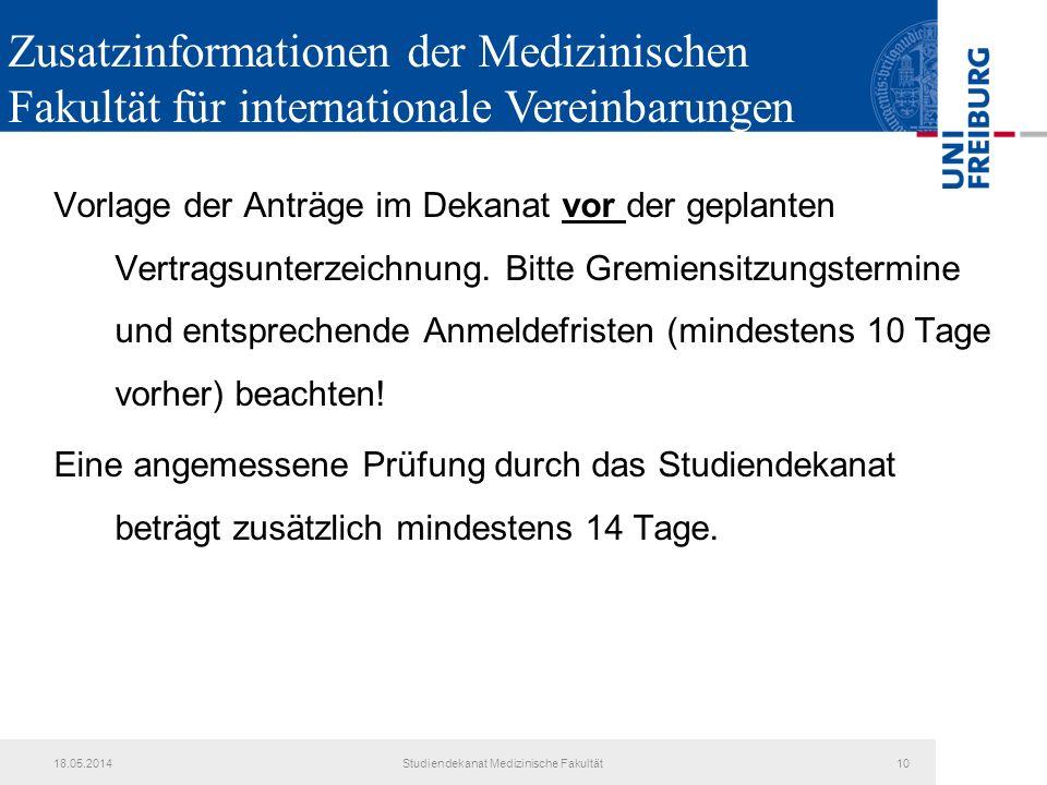 18.05.2014Studiendekanat Medizinische Fakultät10 Vorlage der Anträge im Dekanat vor der geplanten Vertragsunterzeichnung.