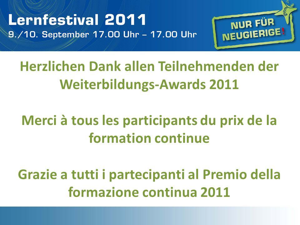 Herzlichen Dank allen Teilnehmenden der Weiterbildungs-Awards 2011 Merci à tous les participants du prix de la formation continue Grazie a tutti i par
