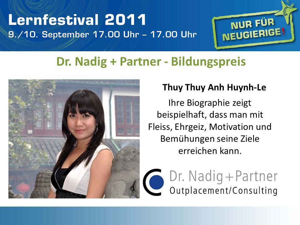 Ihre Biographie zeigt beispielhaft, dass man mit Fleiss, Ehrgeiz, Motivation und Bemühungen seine Ziele erreichen kann. Dr. Nadig + Partner - Bildungs