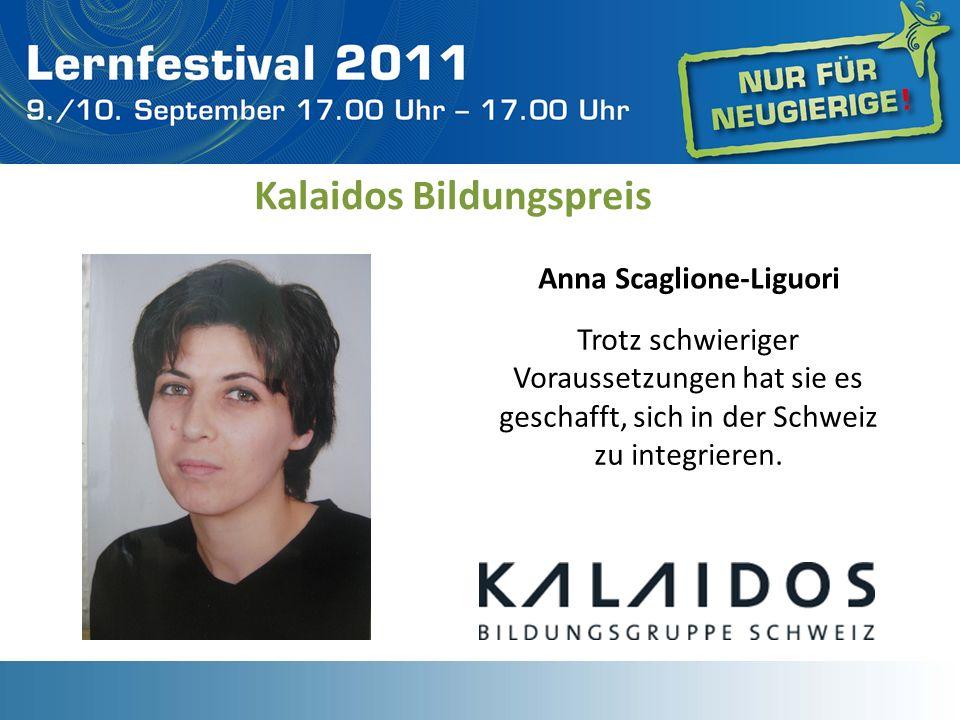 Trotz schwieriger Voraussetzungen hat sie es geschafft, sich in der Schweiz zu integrieren. Kalaidos Bildungspreis Anna Scaglione-Liguori