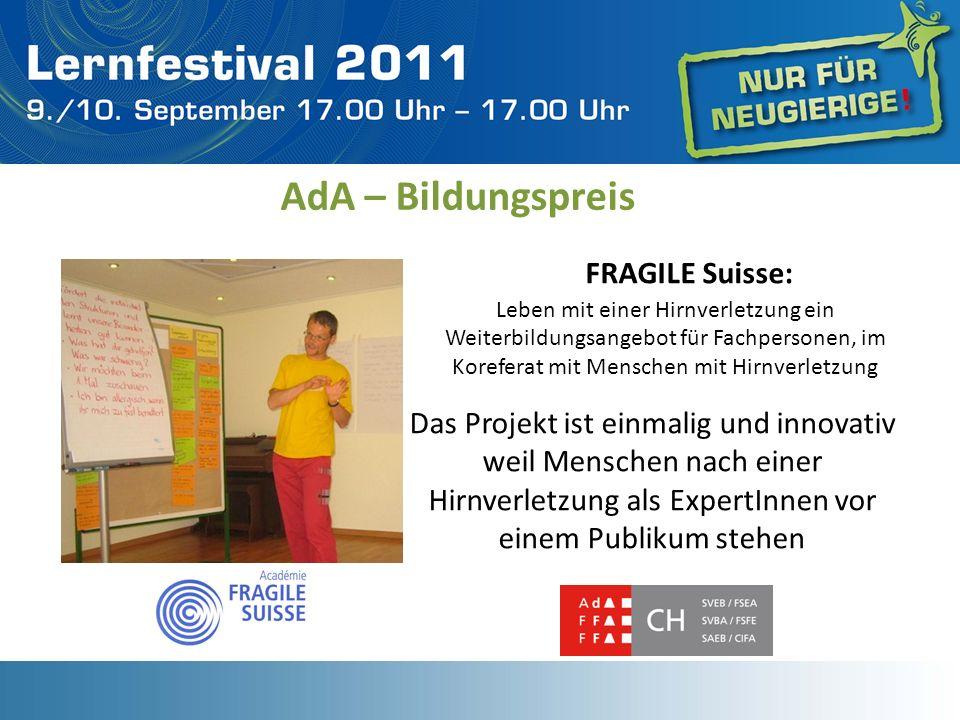 AdA – Bildungspreis FRAGILE Suisse: Leben mit einer Hirnverletzung ein Weiterbildungsangebot für Fachpersonen, im Koreferat mit Menschen mit Hirnverle
