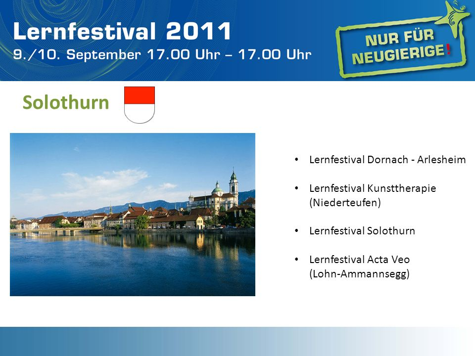 Solothurn Lernfestival Dornach - Arlesheim Lernfestival Kunsttherapie (Niederteufen) Lernfestival Solothurn Lernfestival Acta Veo (Lohn-Ammannsegg)