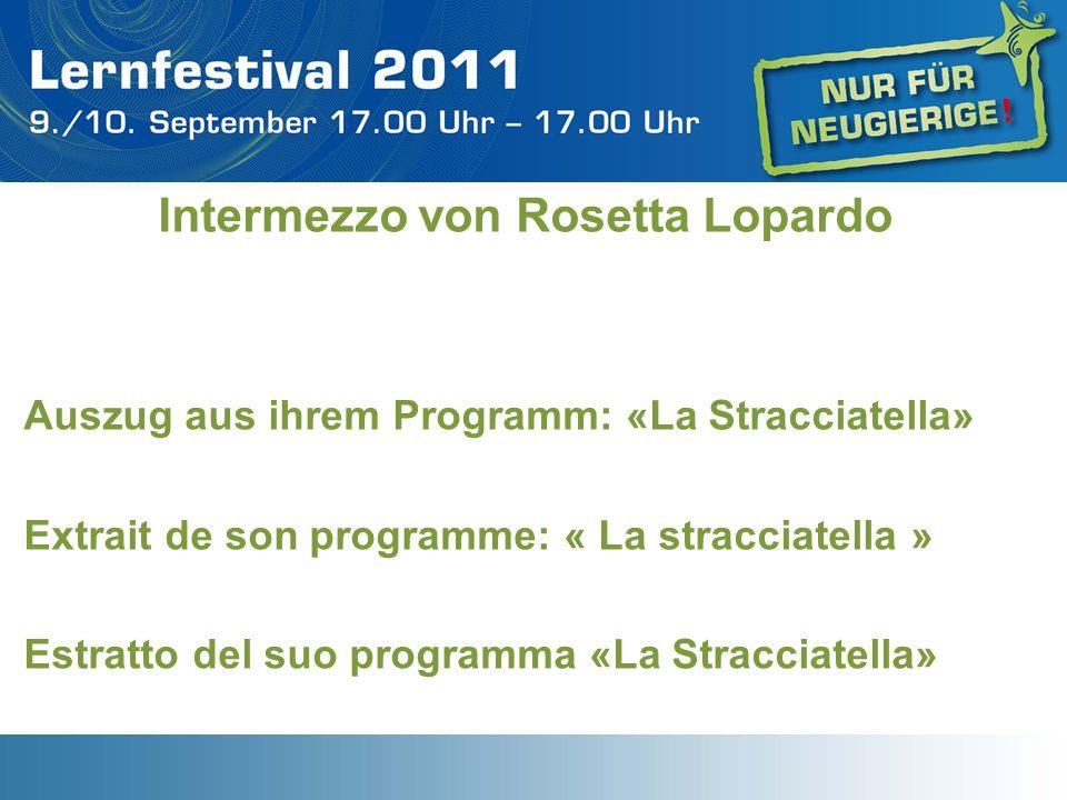 Intermezzo von Rosetta Lopardo Auszug aus ihrem Programm: «La Stracciatella» Extrait de son programme: « La stracciatella » Estratto del suo programma