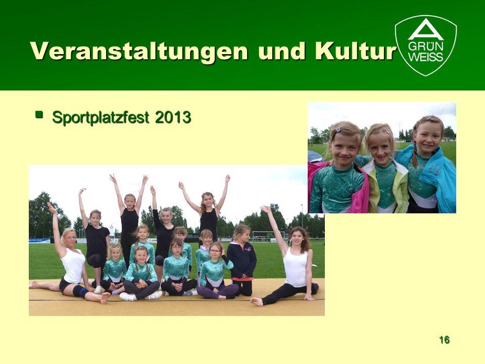 16 Veranstaltungen und Kultur Sportplatzfest 2013 Sportplatzfest 2013