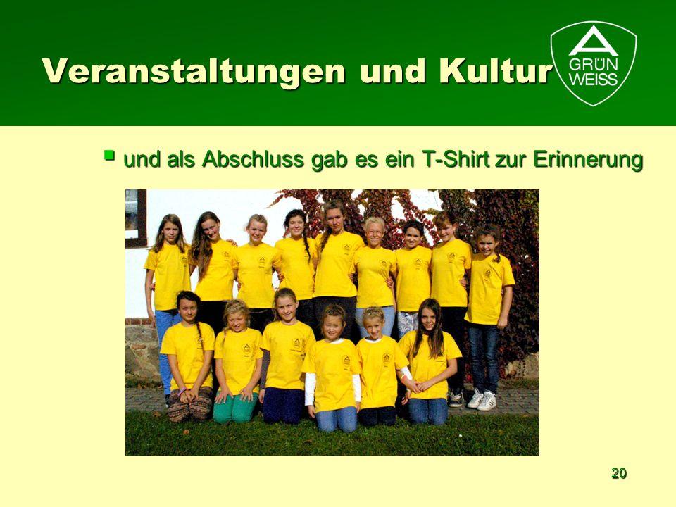 20 und als Abschluss gab es ein T-Shirt zur Erinnerung und als Abschluss gab es ein T-Shirt zur Erinnerung Veranstaltungen und Kultur