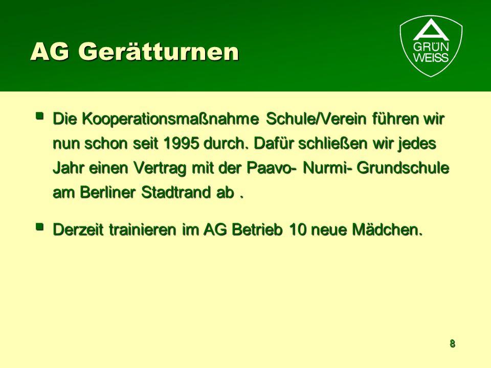 8 AG Gerätturnen Die Kooperationsmaßnahme Schule/Verein führen wir nun schon seit 1995 durch. Dafür schließen wir jedes Jahr einen Vertrag mit der Paa