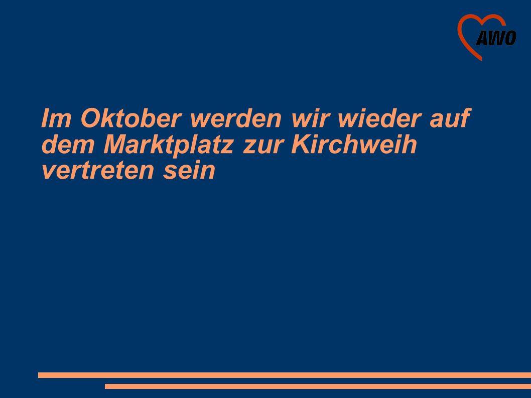 Im Oktober werden wir wieder auf dem Marktplatz zur Kirchweih vertreten sein