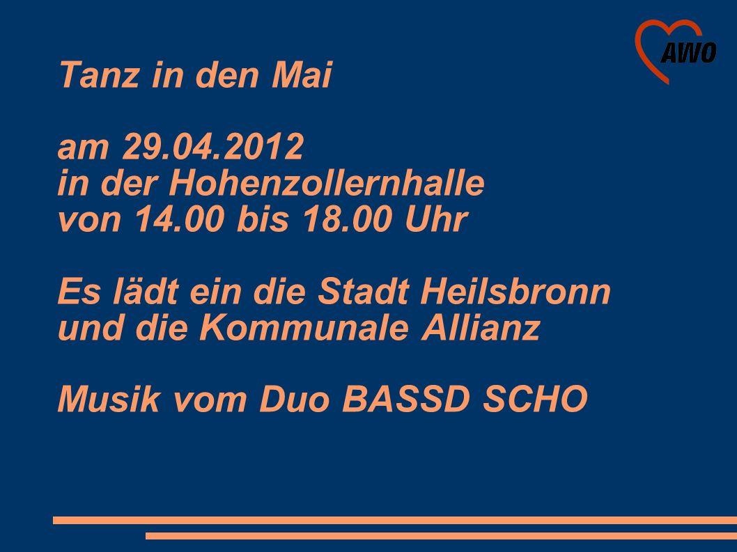 Tanz in den Mai am 29.04.2012 in der Hohenzollernhalle von 14.00 bis 18.00 Uhr Es lädt ein die Stadt Heilsbronn und die Kommunale Allianz Musik vom Duo BASSD SCHO