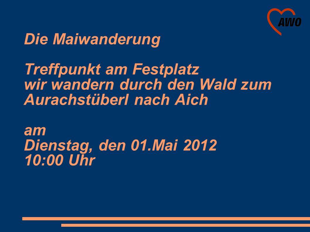 Muttertagsfahrt ins Blaue das Ziel wird nicht verraten Abfahrt 9:00 Badparkplatz am Sonntag, den 20.Mai 2012