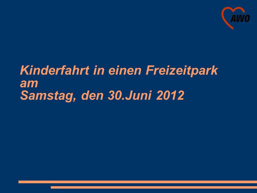 Kinderfahrt in einen Freizeitpark am Samstag, den 30.Juni 2012