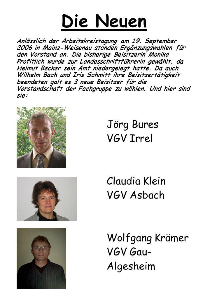 Die Neuen A nlässlich der Arbeitskreistagung am 19. September 2006 in Mainz-Weisenau standen Ergänzungswahlen für den Vorstand an. Die bisherige Beisi