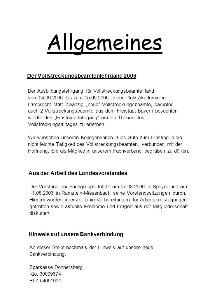 Allgemeines Der Vollstreckungsbeamtenlehrgang 2006 Der Ausbildungslehrgang für Vollstreckungsbeamte fand vom 04.09.2006 bis zum 15.09.2006 in der Pfal