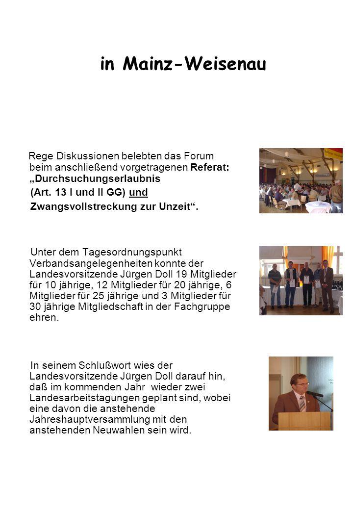 in Mainz-Weisenau Rege Diskussionen belebten das Forum beim anschließend vorgetragenen Referat: Durchsuchungserlaubnis (Art. 13 I und II GG) und Zwang