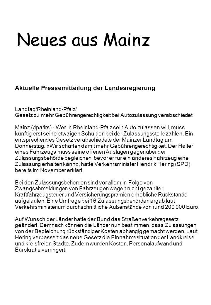Neues aus Mainz Aktuelle Pressemitteilung der Landesregierung Landtag/Rheinland-Pfalz/ Gesetz zu mehr Gebührengerechtigkeit bei Autozulassung verabsch