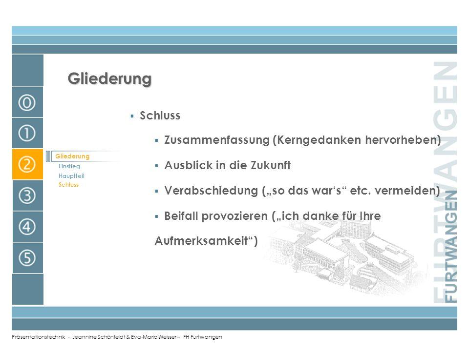 Präsentationstechnik - Jeannine Schönfeldt & Eva-Maria Weisser – FH Furtwangen Hauptteil Botschaft (Informationen) analytisch aufbauen, Dramaturgie be