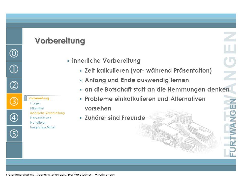 Präsentationstechnik - Jeannine Schönfeldt & Eva-Maria Weisser – FH Furtwangen Hilfsmittel Folien 1 DIN A 4 Blatt (Gliederung) Kärtchen Probedurchlauf