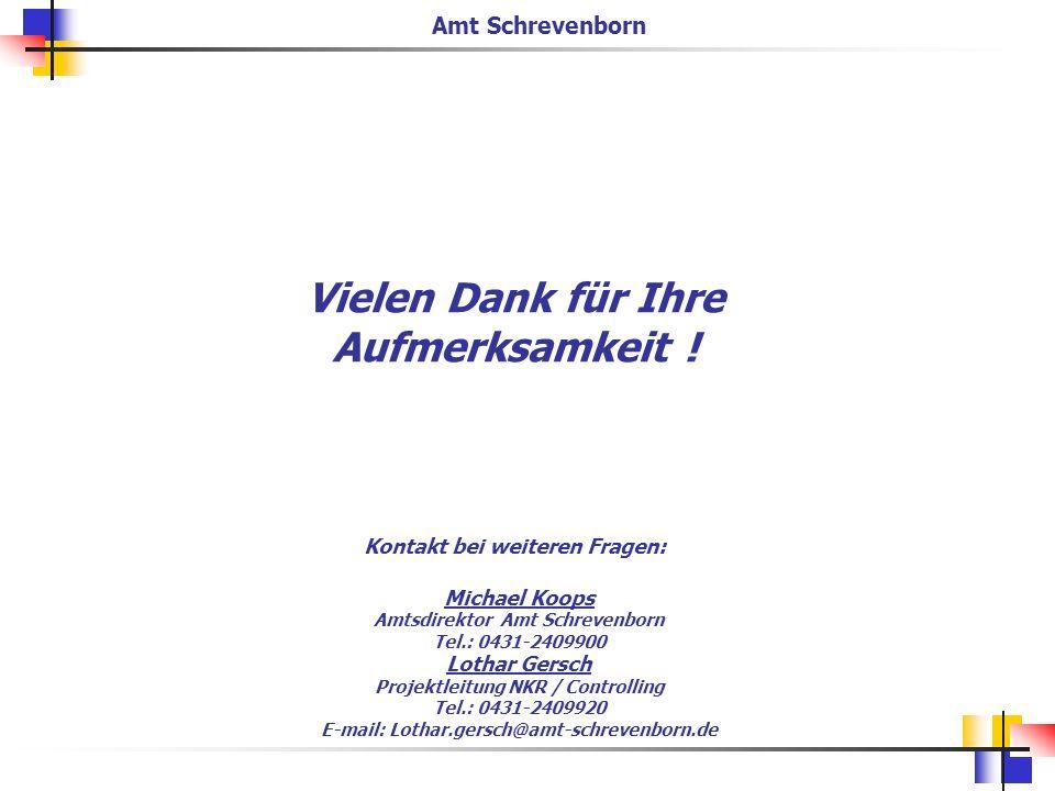 Vielen Dank für Ihre Aufmerksamkeit ! Kontakt bei weiteren Fragen: Michael Koops Amtsdirektor Amt Schrevenborn Tel.: 0431-2409900 Lothar Gersch Projek