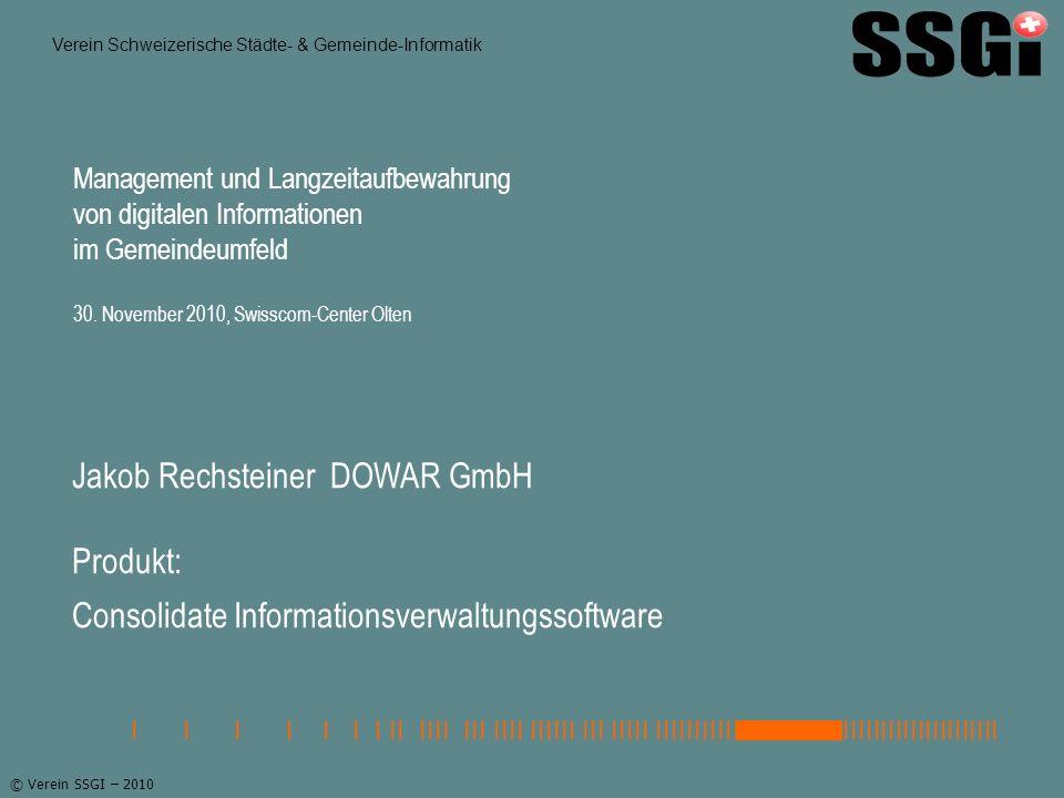 © Verein SSGI – 2010 Inhaltsübersicht Projektbeschreibung Registraturplan Kreditorenprozess Einbürgerungsprozess Metadaten Dossier Berechtigungsystem Suisse ID Schnittstelle Aussage Kunde