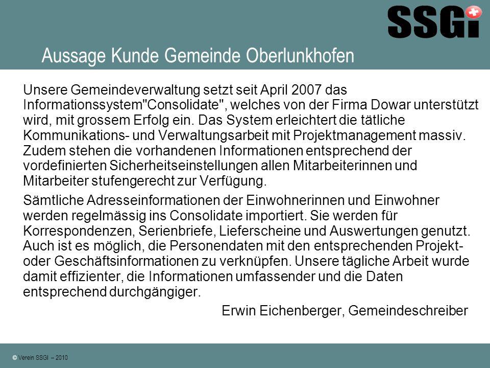 © Verein SSGI – 2010 Aussage Kunde Gemeinde Oberlunkhofen Unsere Gemeindeverwaltung setzt seit April 2007 das Informationssystem
