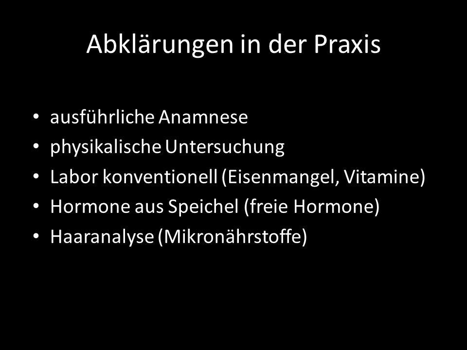 Typische Ursachen junge Damen = Eisenmangel Mikronährstoffe reifere Damen = Hormone