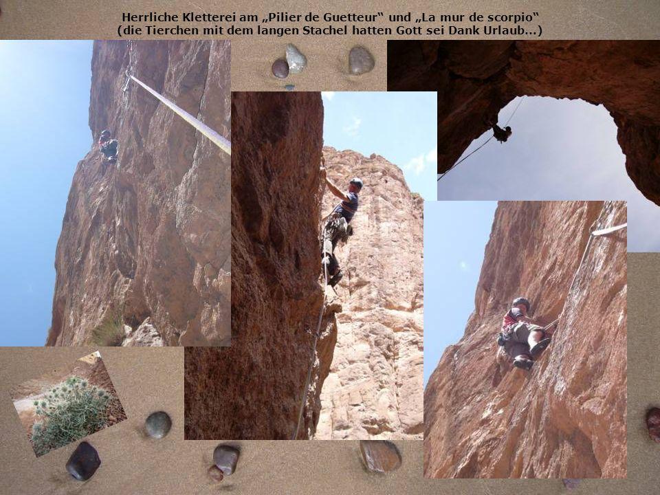 Herrliche Kletterei am Pilier de Guetteur und La mur de scorpio (die Tierchen mit dem langen Stachel hatten Gott sei Dank Urlaub...)