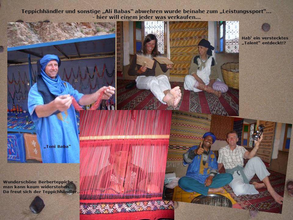 Teppichhändler und sonstige Ali Babas abwehren wurde beinahe zum Leistungssport... - hier will einem jeder was verkaufen... Wunderschöne Berberteppich