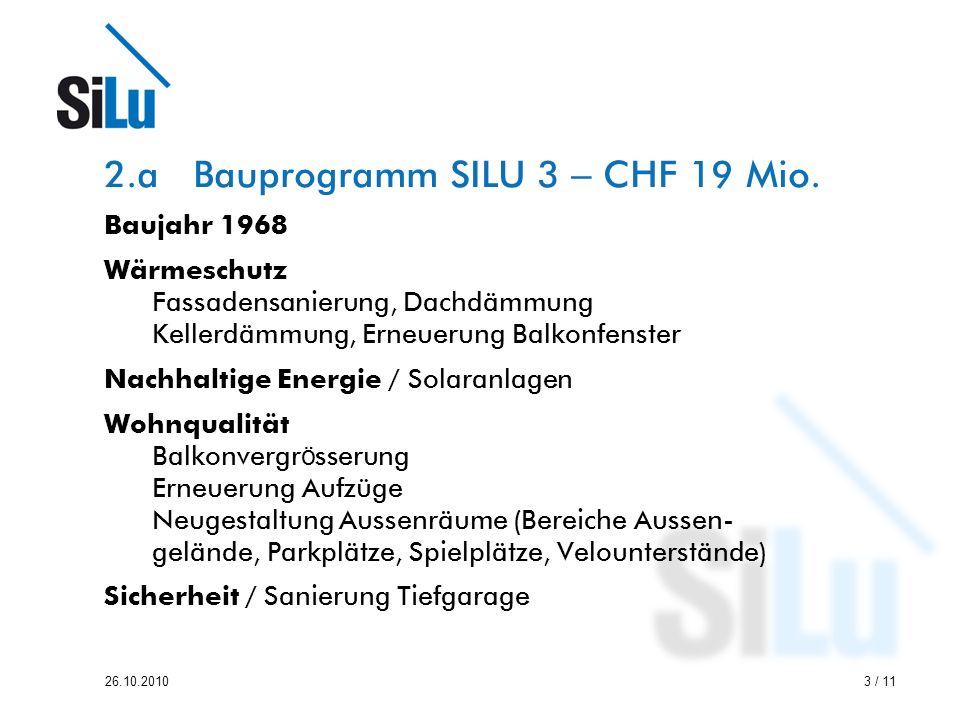 3 / 1126.10.2010 2.a Bauprogramm SILU 3 – CHF 19 Mio.