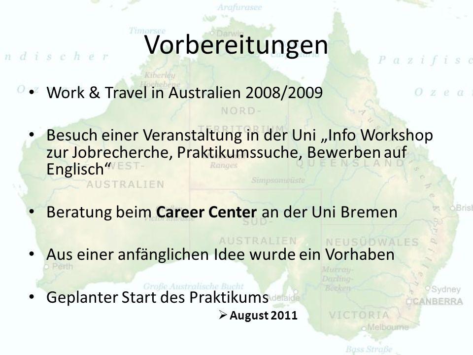 Vorbereitungen Work & Travel in Australien 2008/2009 Besuch einer Veranstaltung in der Uni Info Workshop zur Jobrecherche, Praktikumssuche, Bewerben a